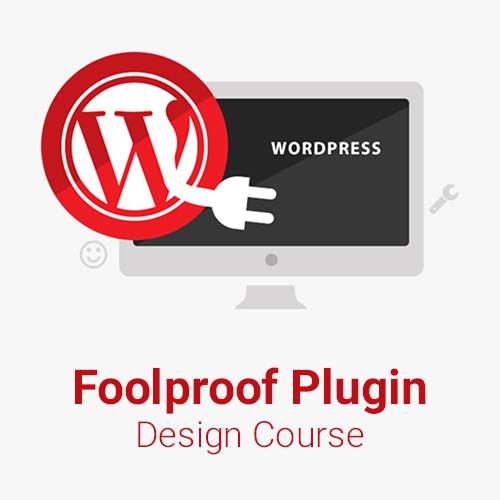 Foolproof Plugin Design Course