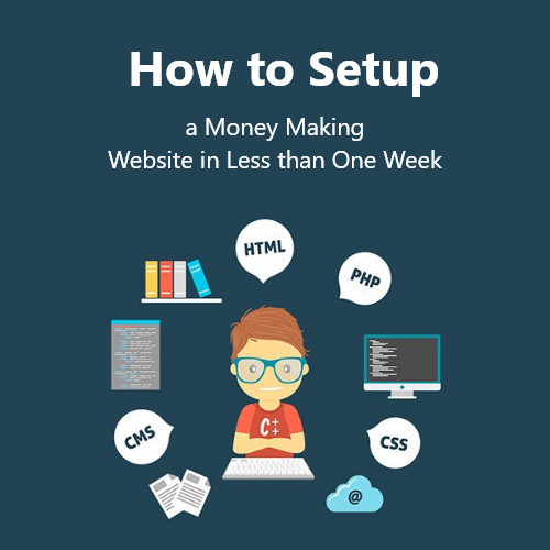 How to Setup a Money Making Website in Less than One Week